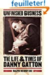 Unfinished Business: The Life and Tim...