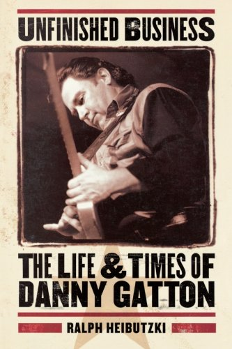 Unfinished Business - The Life and Times of Danny Gatton Book087930765X
