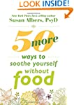 50 More Ways to Soothe Yourself Witho...