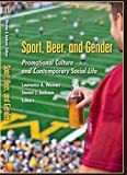 Sport, Beer, and Gender: Promotional Culture and Contemporary Social Life (Popular Culture and Everyday Life)