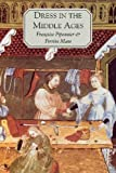 img - for Dress in the Middle Ages by Piponnier, Fran?ise, Mane, Perrine (2000) Paperback book / textbook / text book