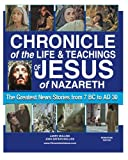 img - for Chronicle of the Life and Teachings of Jesus of Nazareth: The Greatest News Stories 7 BC AD 30 (MONOTONE EDITION) book / textbook / text book