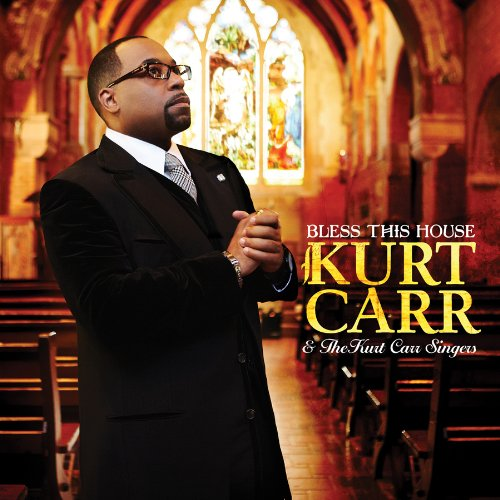 kurt carr Bless This House