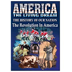 The History Of Our Nation - The Revolution In America