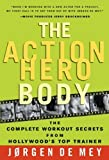 img - for The Action Hero Body: The Complete Workout Secrets from Hollywood's Top Trainer by de Mey, Jorgen(June 4, 2005) Hardcover book / textbook / text book
