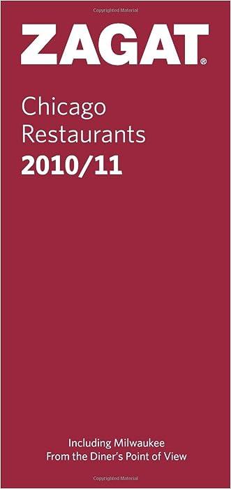 2010/11 Chicago Restaurants (Zagat Survey: Chicago Restaurants) written by Zagat Survey
