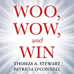 Woo, Wow, and Win: Service Design, Strategy, and the Art of Customer Delight | Thomas A. Stewart,Patricia O'Connell