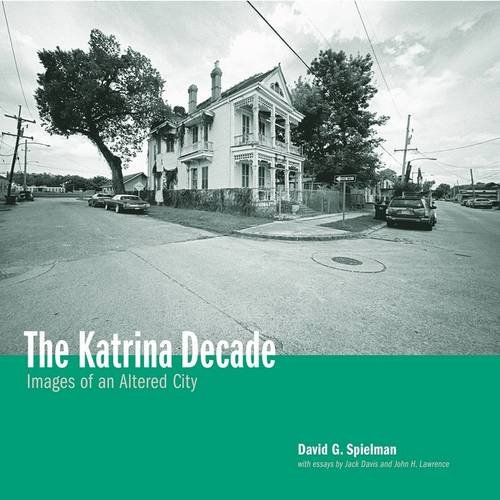 The Katrina Decade: Images of an Altered City