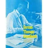 Gerson Therapy Handbook: Companion workbook to A Cancer Therapy- Results of Fifty Cases ~ Max Gerson