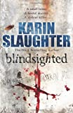 Karin Slaughter Blindsighted: (Grant County series 1)