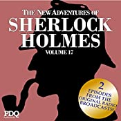 The New Adventures of Sherlock Holmes: The Golden Age of Old Time Radio Shows, Vol. 17 | Arthur Conan Doyle