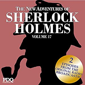 The New Adventures of Sherlock Holmes: The Golden Age of Old Time Radio Shows, Vol. 17 Radio/TV Program
