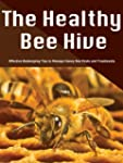 The Healthy Bee Hive: Effective Beeke...