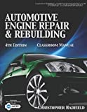 Todays Technician: Automotive Engine Repair & Rebuilding Classroom Manual and Shop Manual