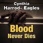 Blood Never Dies Hörbuch von Cynthia Harrod-Eagles Gesprochen von: Terry Wale