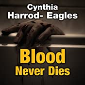 Blood Never Dies | Cynthia Harrod-Eagles