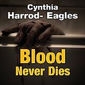 Blood Never Dies | Cynthia Harrod-Eagles