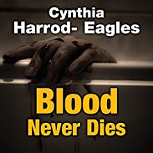 Blood Never Dies Audiobook by Cynthia Harrod-Eagles Narrated by Terry Wale