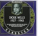 Dickie Wells: The Chronological Classics, 1927-1943