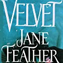 Velvet (       UNABRIDGED) by Jane Feather Narrated by Gemma Dawson