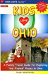 Kids Love Ohio: A Family Travel Guide...