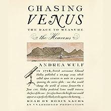 Chasing Venus: The Race to Measure the Heavens | Livre audio Auteur(s) : Andrea Wulf Narrateur(s) : Robin Sachs