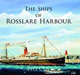 The Ships of Rosslare Harbour Leo Coy