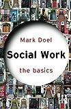 Social Work: The Basics