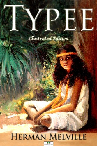 Herman melville - Typee (Illustrated Edition)