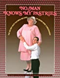 img - for No Man Knows My Pastries: The Secret (Not Sacred) Recipes of Sister Enid Christensen book / textbook / text book