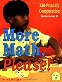 More Math, Please!: Kid-Friendly Computationlevel 2, Numbers Over 10