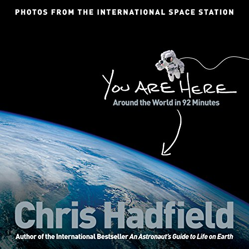 Chris Hadfield - You Are Here: Around the World in 92 Minutes (English Edition)