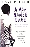 A Man Named Dave A Story of Triumph and Forgiveness Wheeler Large Print Press