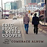 Eric Brace & Peter Cooper The Comeback Album by Eric Brace & Peter Cooper Single edition (2013) Audio CD