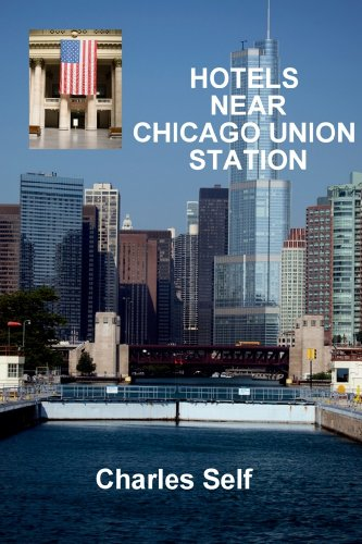 Hotels Near Chicago Union Station (Hotels Near Series)