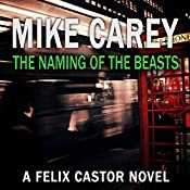 The Naming of the Beasts: A Felix Castor Novel Book 5 | Mike Carey