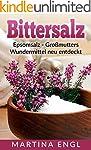 Bittersalz: Epsomsalz - Gro�mutters W...