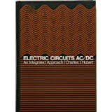 Electric Circuits Ac/Dc: An Integrated Approach (Mcgraw Hill Series in Electrical and Computer Engineering) ~ Charles I. Hubert