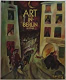img - for Art in Berlin, 1815-1989 book / textbook / text book