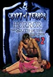 Crypt of Terror: Horror from South of the Border Volume 2