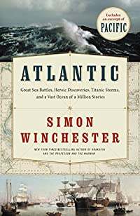 Atlantic: Great Sea Battles, Heroic Discoveries, Titanic Storms,and A Vast Ocean Of A Million Stories by Simon Winchester ebook deal