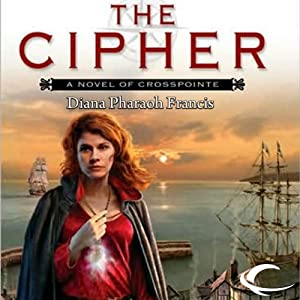 The Cipher: Crosspointe, Book 1 | [Diana Pharaoh Francis]