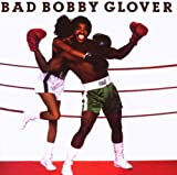 echange, troc Bobby Glover - Bad Bobby Glover