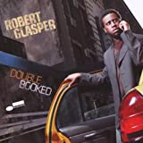 Double Booked ~ Robert Glasper