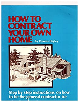 How To Contract Your Own Home Step By Step Instructions