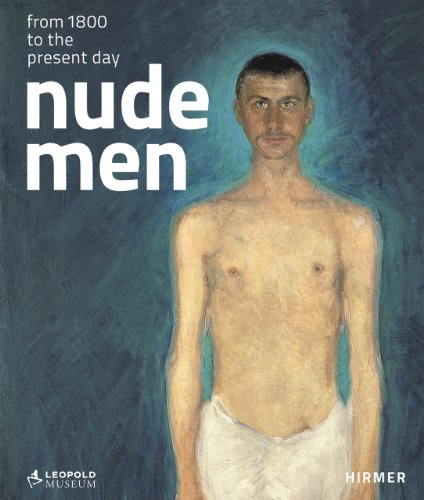 Nude Men: Catalogue to the exhibition at Leopold Museum in Vienna from 19.10.2012-28.1.2013