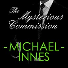 The Mysterious Commission: An Insepctor Appleby Mystery Audiobook by Michael Innes Narrated by Jeremy Clyde