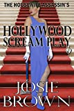The Housewife Assassins Hollywood Scream Play (Housewife Assassin Series, Book 7)