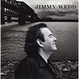 "Just Across the Rivervon ""Jimmy Webb"""