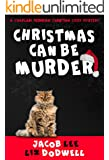 Christmas Can Be Murder: A Chaplain Merriman Christian Cozy Mystery (Chaplain Merriman Christian Cozy Mysteries Book 1)